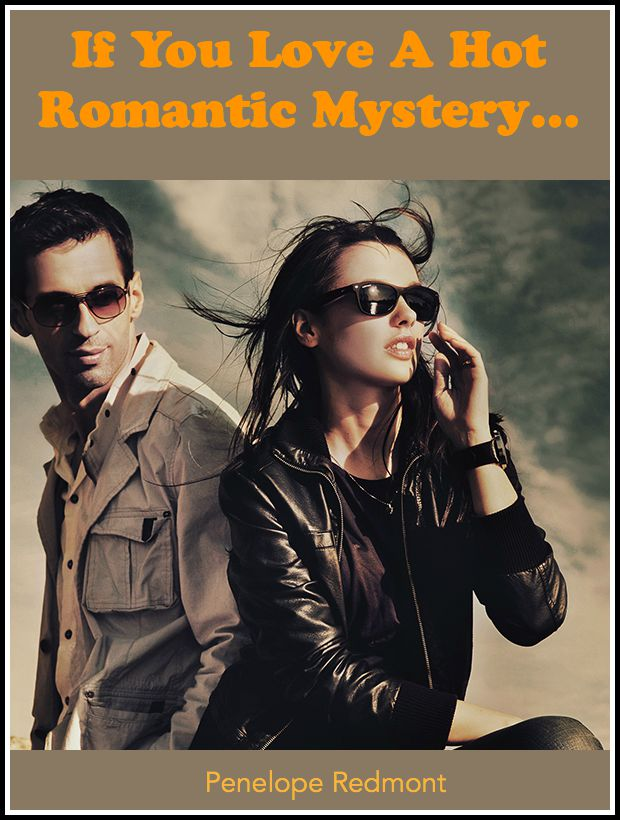 If You Love A Hot Romantic Mystery…