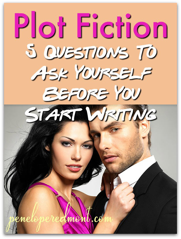 Plot Fiction: 5 Questions To Ask Before You Start Writing