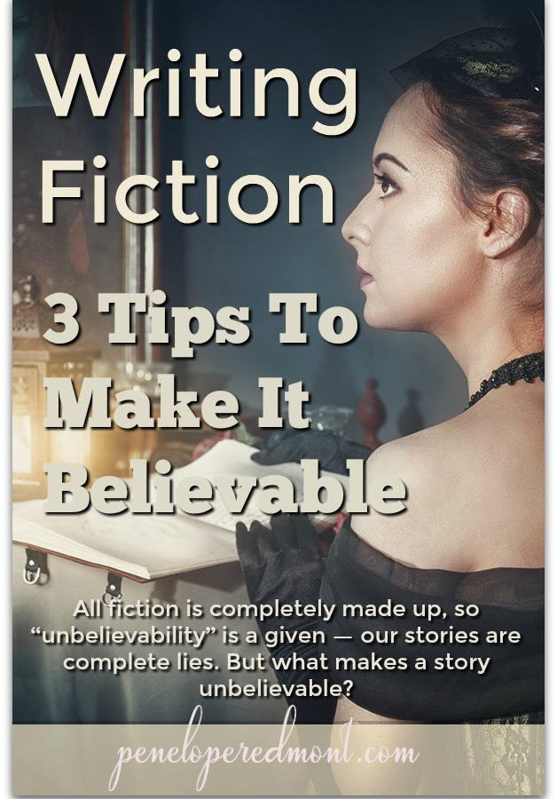 Writing Fiction: 3 Tips To Make It Believable
