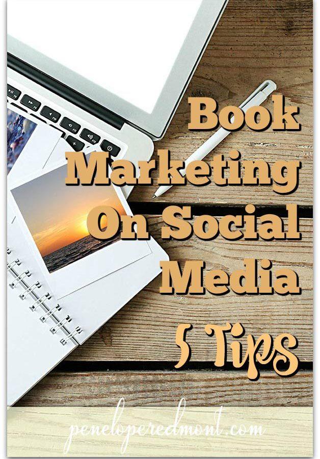 Book Marketing On Social Media: 5 Tips