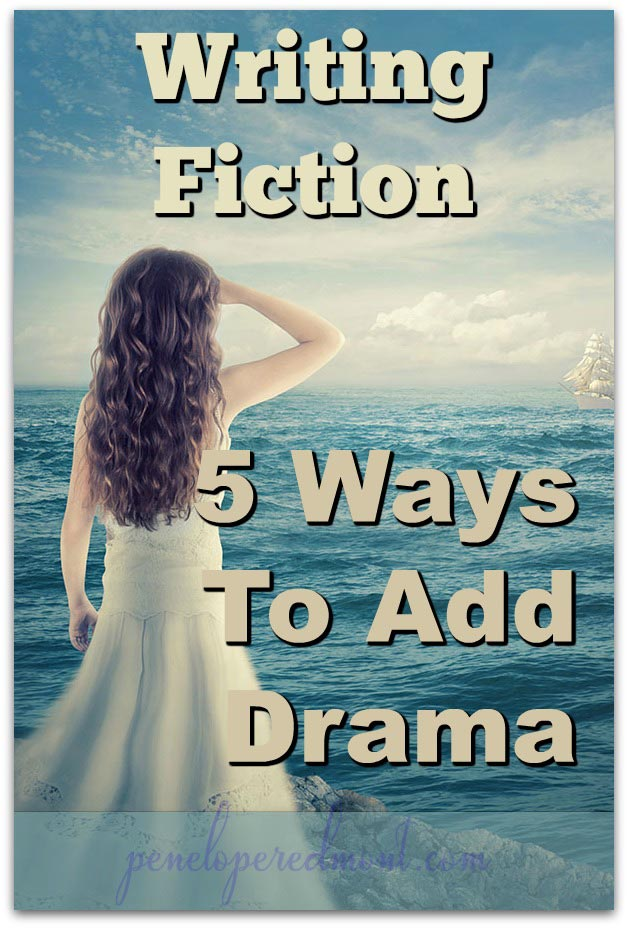 Writing Fiction: 5 Ways To Add Drama (And Please Readers)