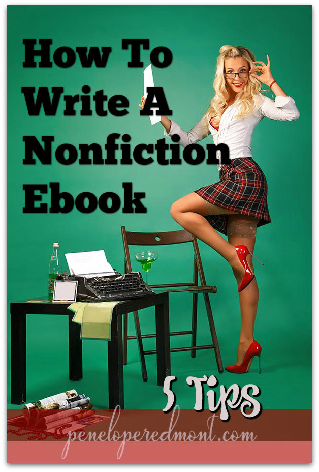 How To Write A Nonfiction Ebook: 5 Tips