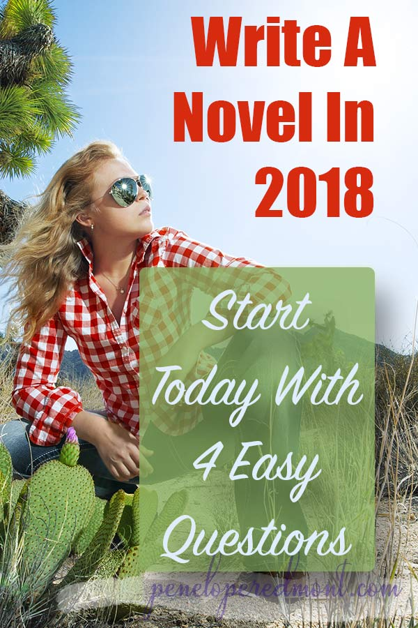 Write A Novel In 2018: Start Today With 4 Easy Questions