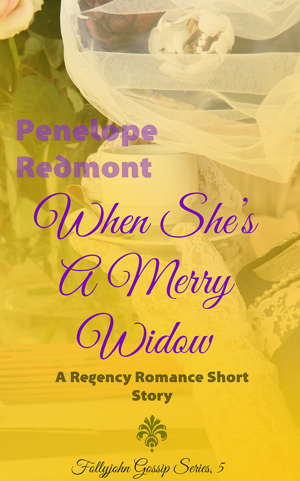 New Clean Regency Romance Short Story: When She's A Merry Widow