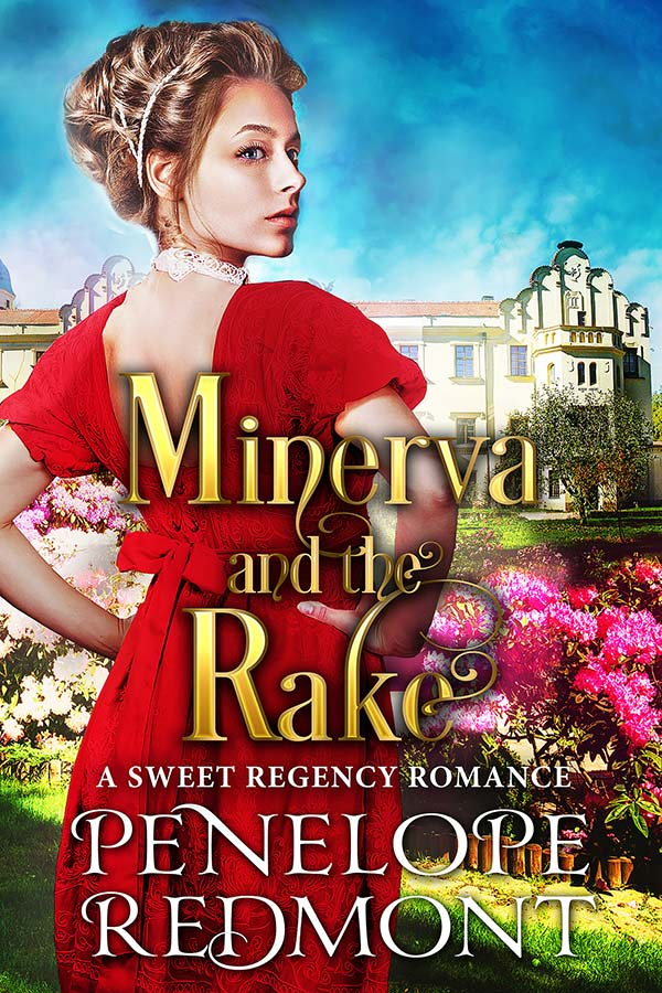 Minerva And The Rake: A Sweet Regency Romance