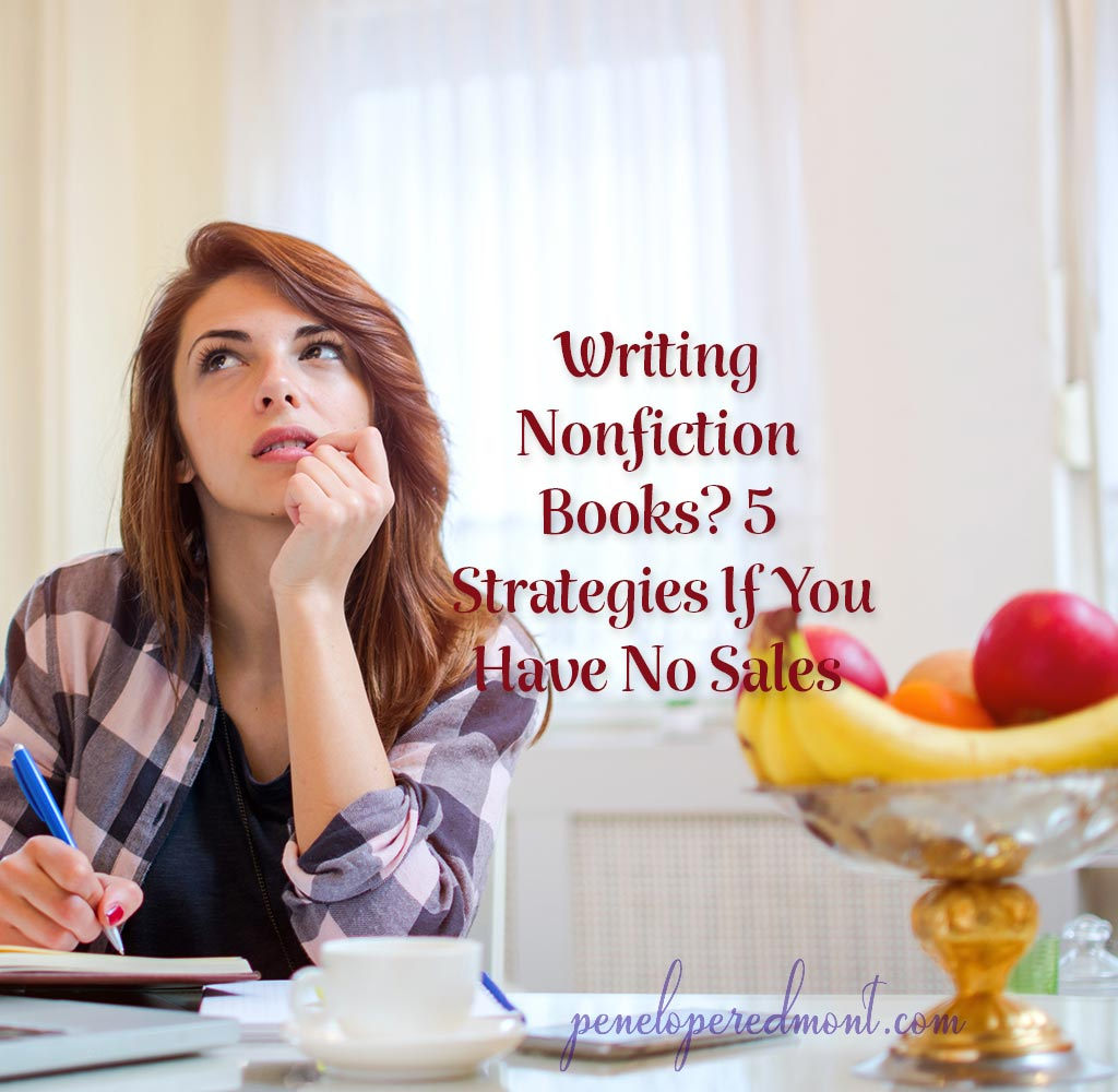 Writing Nonfiction Books? 5 Strategies If You Have No Sales