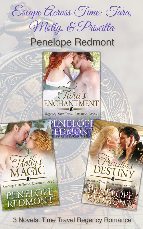 Escape Across Time: Tara, Molly, & Priscilla (Time Travel Regency Romance Trilogy)