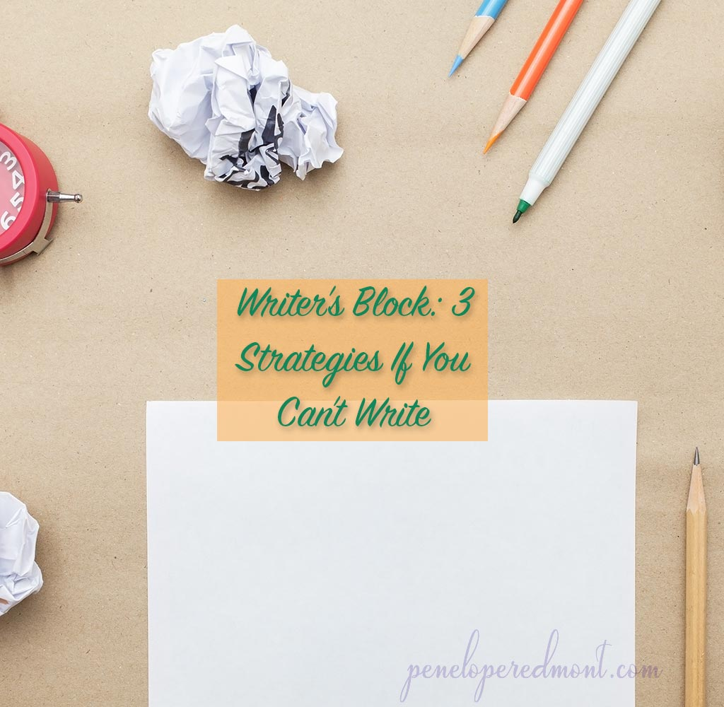 Writer's Block: 3 Strategies If You Can't Write