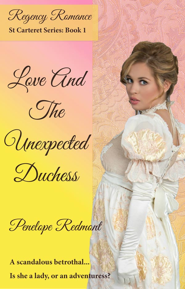 Regency Romance: Love And The Unexpected Duchess (New Series)